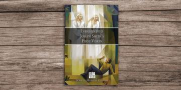Cover of the new Pearl of Great Price Central ebook, Insights into Joseph Smith's First Vision